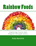 Rainbow Foods: Exploring Fruits and Veggies Through Colors