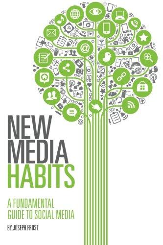 New Media Habits: A Fundamental Guide to Social Media
