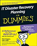 IT Disaster Recovery Planning for Dummies, Peter Gregory, 0470039736