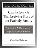 Chanticleer - A Thanksgiving Story of the Peabody Family