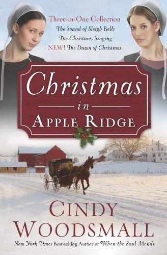 (Christmas in Apple Ridge: Three-in-One Collection: The Sound of Sleigh Bells, The Christmas Singing, NEW! The Dawn of Christmas by Woodsmall Cindy (2012-10-09) Paperback)