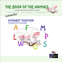 The Book of The Animals - Alphabet Together by [Paquet, J.N.]