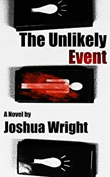 The Unlikely Event (The Unlikely Series Book 1) by [Wright, Joshua]