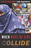 When Ways of Life Collide: Multiculturalism and Its Discontents in the Netherlands ( Hardcover ) by Sniderman, Paul M.; Hagendoorn, Louk published by Princeton University Press