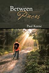 Between Pieces by Paul Keene (2013-06-20) Paperback