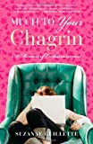 Much to Your Chagrin, Suzanne Guillette, 1416585974