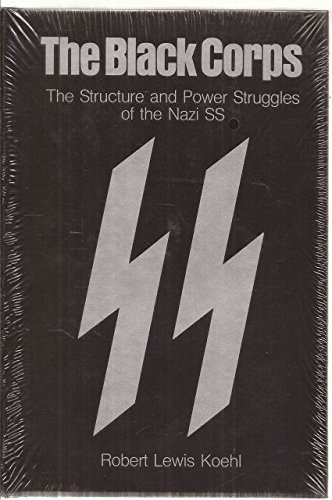 the-black-corps-the-structure-and-power-struggles-of-the-nazi-ss