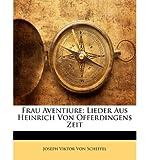 Frau Aventiure: Lieder Aus Heinrich Von Ofterdingens Zeit (Paperback)(German) - Common