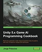 Unity 5.x Game AI Programming Cookbook Front Cover
