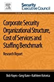 img - for Corporate Security Organizational Structure, Cost of Services and Staffing Benchmark: Research Report book / textbook / text book