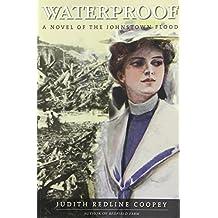 Waterproof A Novel of the Johnstown Flood