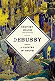 img - for Debussy: A Painter in Sound book / textbook / text book