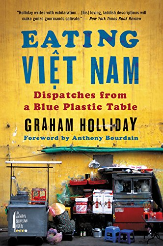 Download Eating Viet Nam: Dispatches from a Blue Plastic Table PDF