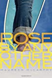 Rose by Any Other Name, Maureen McCarthy, 1596433728