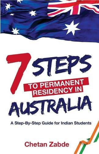 7 Steps to Permanent Residency in Australia: A Step-By-Step Guide for Indian Students