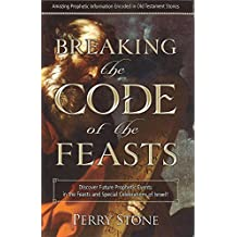 Breaking the Code of the Feasts: Amazing Prophetic Information Encoded in Old Testament Stories