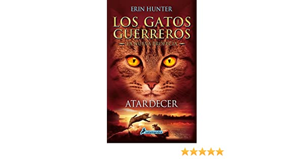 Amazon.com: Atardecer: Los gatos guerreros - La nueva profecía VI (Juvenil nº 6) (Spanish Edition) eBook: Erin Hunter: Kindle Store