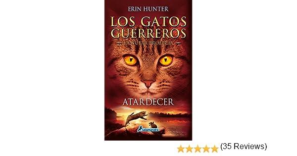 Atardecer (Los Gatos Guerreros   La Nueva Profecía 6): Los gatos ...