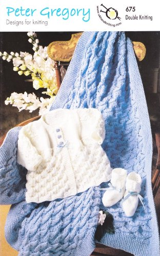 (Peter Gregory Double Knitting Pattern - 675 Baby Coat Shawl & Bootees)