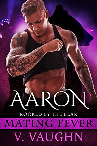 Aaron: Mating Fever (Rocked by the Bear Book 4) by [Vaughn, V.]