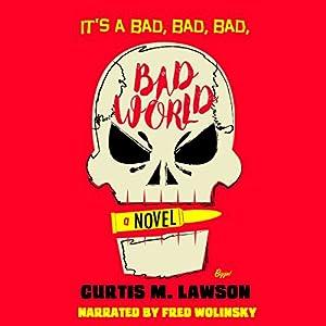 It's a Bad, Bad, Bad, Bad World Audiobook