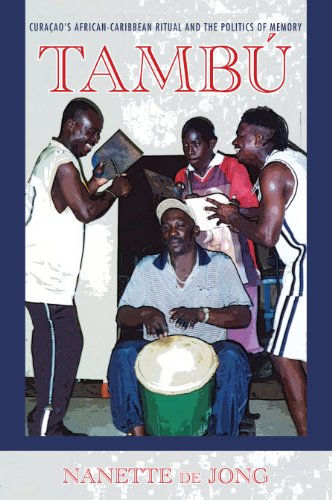 Search : Tambú: Curaçao's African-Caribbean Ritual and the Politics of Memory (Ethnomusicology Multimedia)