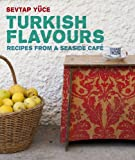 Turkish Flavors: Recipes from a Seaside Café
