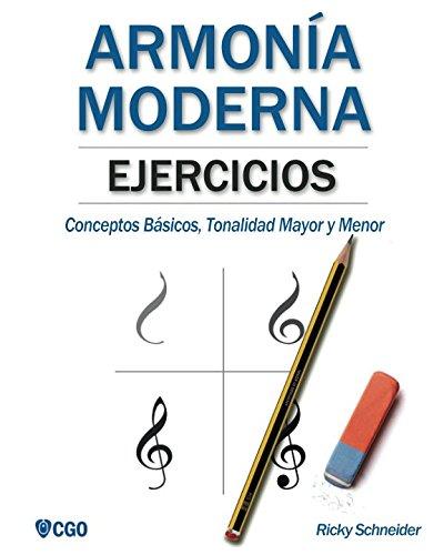 Ejercicios de Armonia Moderna: Conceptos Basicos, Tonalidad Mayor y Menor (Spanish Edition) [Ricky Schneider] (Tapa Blanda)