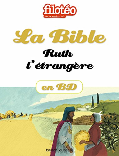 La Bible En BD, Ruth, L'étrangère Filotéo Doc French Edition
