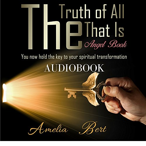 (The Truth of All that Is: The Angel book to Enlightenment and Personal Transformation - Audiobook)