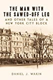 #7: The Man with the Sawed-Off Leg and Other Tales of a New York City Block
