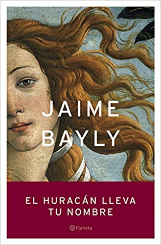 El huracán lleva tu nombre Autores Españoles E Iberoamer.: Amazon.es: Jaime Bayly: Libros