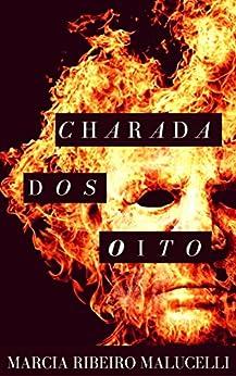 Charada dos oito (Portuguese Edition) by [Malucelli, Marcia Ribeiro]