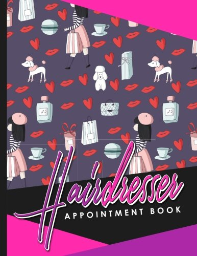 Read Online Hairdresser Appointment Book: 4 Columns Appointment Organizer Planner, Cute Appointment Book, Timed Appointment Book (Volume 36) ebook