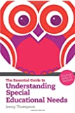 The Essential Guide to Understanding Special Educational Needs: Practical Skills for Teachers (The Essential Guides)