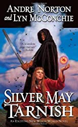 Silver May Tarnish (Witch World Novels (Hardcover Tor))