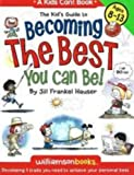 The Kid's Guide to Becoming the Best You Can Be!, Jill Frankel Hauser, 0824967887