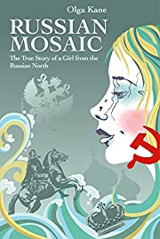 RUSSIAN MOSAIC: The True Story of a Girl from the Russian North