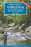 Flyfisher s Guide to Virginia: Including West Virginia s Best Fly Fishing Waters (Flyfishers Guide) (Revised April, 2010)