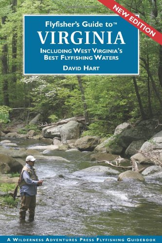 Flyfisher's Guide to Virginia: Including West Virginia's Best Fly Fishing Waters (Best Fly Fishing In Wv)