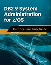 DB2 9 System Administration for z/OS: Certification Study Guide: Exam 737 by Judy Nall (2010-08-15)