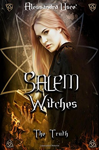 Salem Witches: the Truth Copertina flessibile – 27 lug 2018 Alessandra Usce' Independently published 1717746578