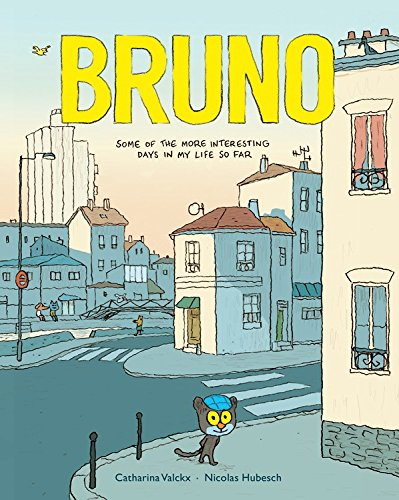 Bruno: Some of the More Interesting Days in My Life So Far pdf