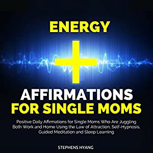 Energy Affirmations for Single Moms Audiobook