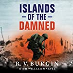 Islands of the Damned: A Marine at War in the Pacific | R. V. Burgin,Bill Marvel