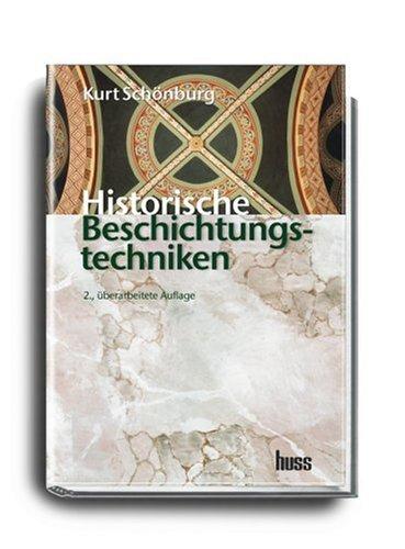 Historische Beschichtungstechnik: Erhalten und Bewahren