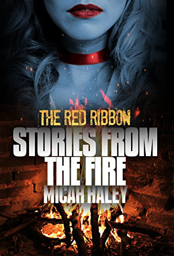 The Red Ribbon (Stories From The Fire Book 1)