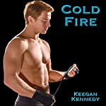 Cold Fire | Keegan Kennedy