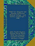 img - for Wills Eye Hospital and Thomas Jefferson Medical College : oral history transcript / 1988 book / textbook / text book