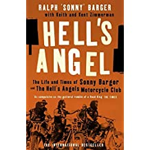 HELL'S ANGEL - The Life and Times of Sonny Barger and the Hell's Angels Motorcycle Club